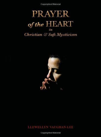 Prayer of the Heart in Christian and Sufi Mysticism