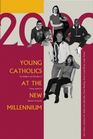 Young Catholics at the New Millennium: The Religion and Morality of Young Adults in Western Countries