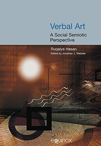Verbal Art: A Social Science Perspective (COLLECTED WORKS OF RUQAIYA HASAN)