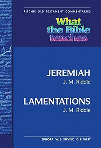 WTBT Vol 12 OT Jeremiah and Lamentations (Ritchie Old Testament Commentaries)