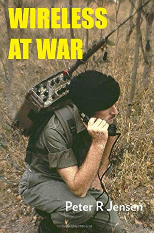 Wireless at War: Developments in Military and Clandestine Radio, 1895-2012