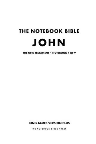 The Notebook Bible - New Testament - Volume 4 of 9 - John