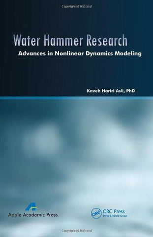 Water Hammer Research: Advances in Nonlinear Dynamics Modeling