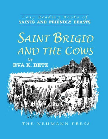Saint Brigid and the Cows (Easy Reading Books of Saints and Friendly Beasts)