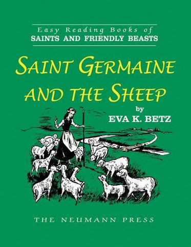 Saint Germaine and the Sheep (Easy Reading Books of Saints and Friendly Beasts)