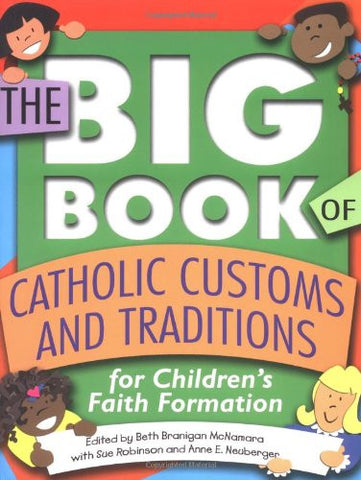 The Big Book of Catholic Customs and Traditions: For Children's Faith Formation