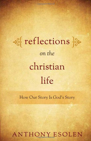 Reflections on the Christian Life