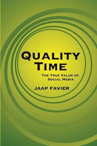 Quality Time: The True Value of Social Media