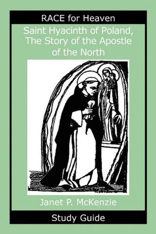 Saint Hyacinth of Poland, the Story of the Apostle of the North Study Guide