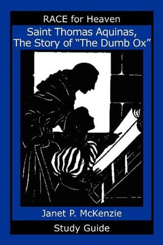 Saint Thomas Aquinas, the Story of the Dumb Ox Study Guide