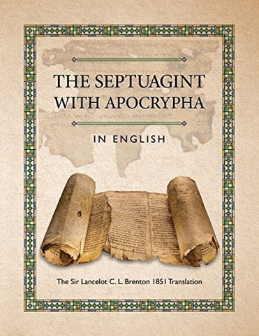 The Septuagint with Apocrypha in English: The Sir Lancelot C. L. Brenton 1851 Translation