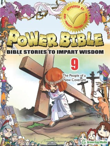 Power Bible: Bible Stories to Impart Wisdom, # 9 - The People of a New Covenant