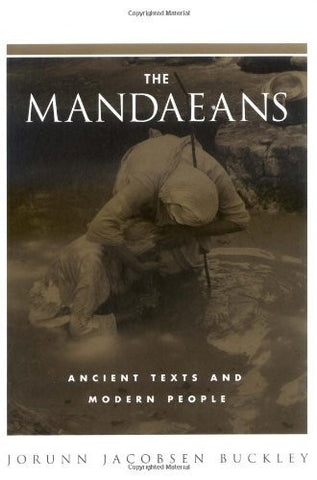 The Mandaeans: Ancient Texts and Modern People (AAR The Religions Series)