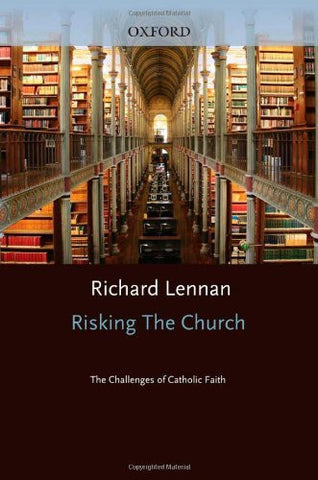 Risking the Church: The Challenges of Catholic Faith
