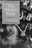 The Mystic Fable, Volume One: The Sixteenth and Seventeenth Centuries (Religion and Postmodernism) (Volume 1)