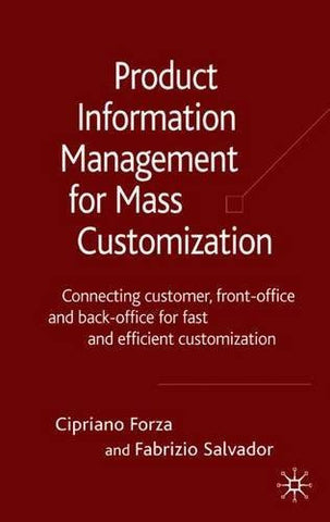 Product Information Management for Mass Customization: Connecting Customer, Front-office and Back-office for Fast and Efficient Customization