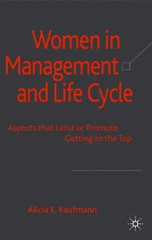 Women in Management and Life Cycle: Aspects that Limit or Promote Getting to the Top