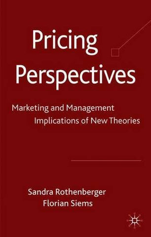 Pricing Perspectives: Marketing and Management Implications of New Theories and Applications