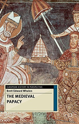 The Medieval Papacy (European History in Perspective)