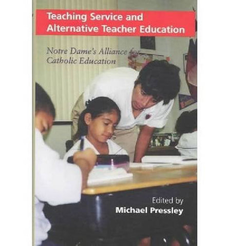 Teaching Service Alternative Teacher: Notre Dames Alliance for Catholic Education (Selected Edition of W. D. Howells,)