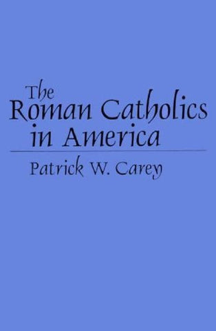The Roman Catholics in America (Denominations in America)
