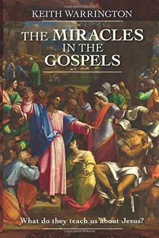 The Miracles in the Gospels: What Do They Teach Us About Jesus?