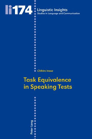 Task Equivalence in Speaking Tests: Investigating the Difficulty of Two Spoken Narrative Tasks (Linguistic Insights)