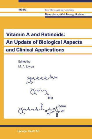 Vitamin A and Retinoids: An Update of Biological Aspects and Clinical Applications (Molecular and Cell Biology Updates)