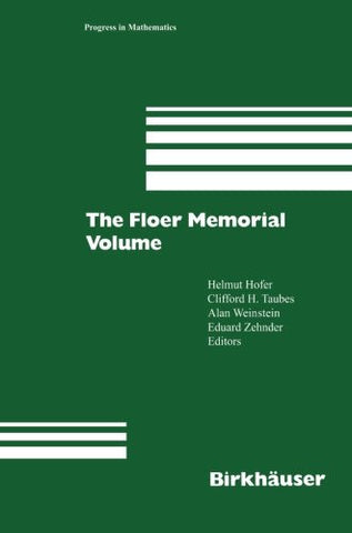 The Floer Memorial Volume (Progress in Mathematics)
