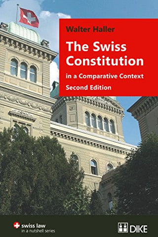 The Swiss Constitution in a Comparative Context: Second Edition (Swiss Law In a Nutshell)