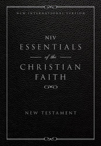 NIV, Essentials of the Christian Faith, Paperback: Knowing Jesus and Living the Christian Faith