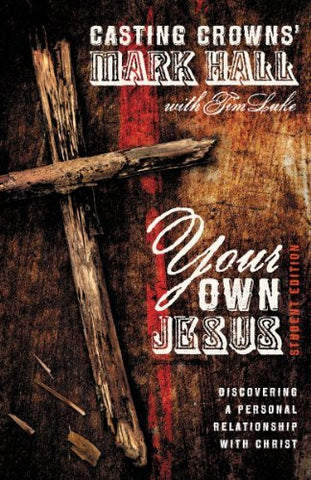 Your Own Jesus Student Edition: Discovering a Personal Relationship with Christ