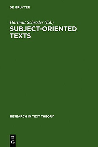 Subject-Oriented Texts: Languages for Special Purposes and Text Theory (Research in Text Theory)