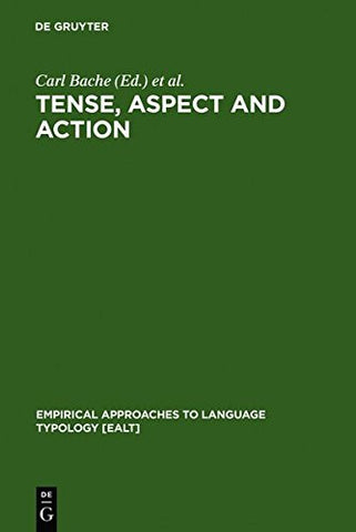 Tense, Aspect and Action: Empirical and Theoretical Contributions to Language Typology (de Gruyter Studies in Mathematics)