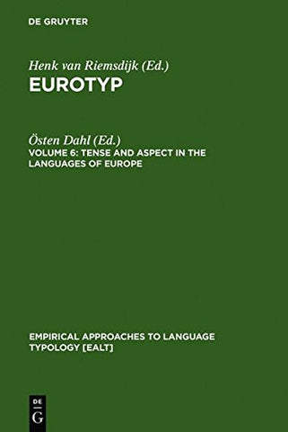 Tense and Aspect in the Languages of Europe (Empirical Approaches to Language Typology)