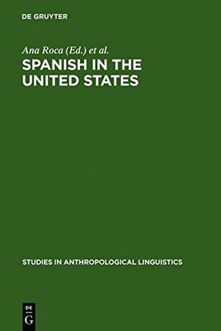 Spanish in the United States: Linguistic Contact and Diversity (Studies in Anthropological Linguistics)