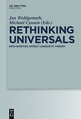 Rethinking Universals: How Rarities affect Linguistic Theory (Empirical Approaches to Language Typology [Ealt])