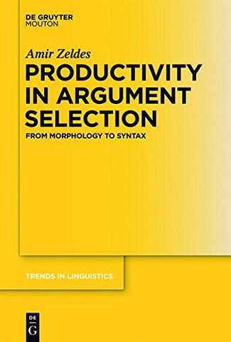 Productivity in Argument Selection (Trends in Linguistics. Studies and Monographs [Tilsm])
