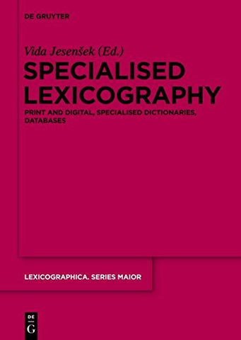 Specialised Lexicography (Lexicographica Series Maior)