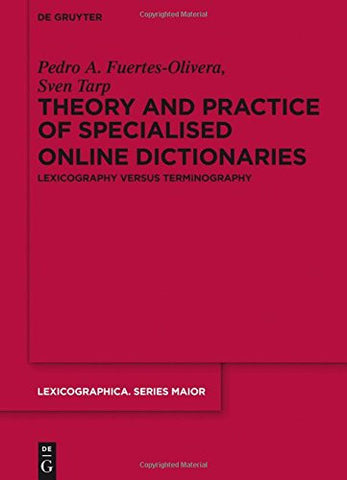 Theory and Practice of Specialised Online Dictionaries (Lexicographica. Series Maior)