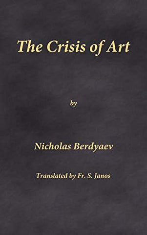 The Crisis of Art (Hardcover - July 13, 2018)