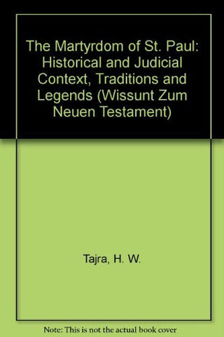The Martyrdom of St. Paul: Historical and Judicial Context, Traditions, and Legends (Wissunt Zum Neuen Testament)
