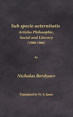 Sub Specie Aeternitatis: Articles Philosophic, Social and Literary (1900-1906) - Hardcover March 24, 2019