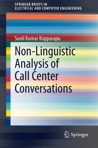 Non-Linguistic Analysis of Call Center Conversations (SpringerBriefs in Electrical and Computer Engineering)