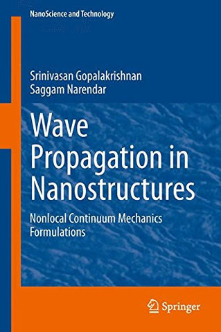 Wave Propagation in Nanostructures: Nonlocal Continuum Mechanics Formulations (NanoScience and Technology)