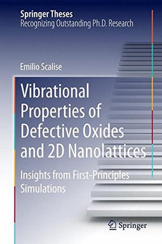 Vibrational Properties of Defective Oxides and 2D Nanolattices: Insights from First-Principles Simulations (Springer Theses)