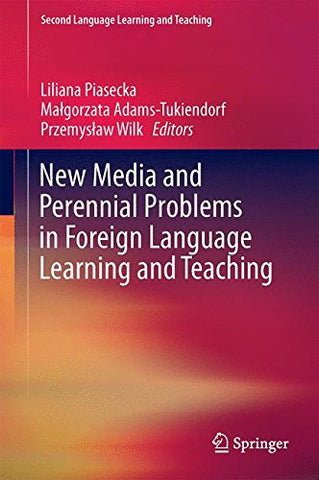 New Media and Perennial Problems in Foreign Language Learning and Teaching (Second Language Learning and Teaching)