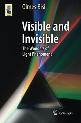 Visible and Invisible: The Wonders of Light Phenomena (Astronomers' Universe)