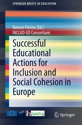 Successful Educational Actions for Inclusion and Social Cohesion in Europe (SpringerBriefs in Education)