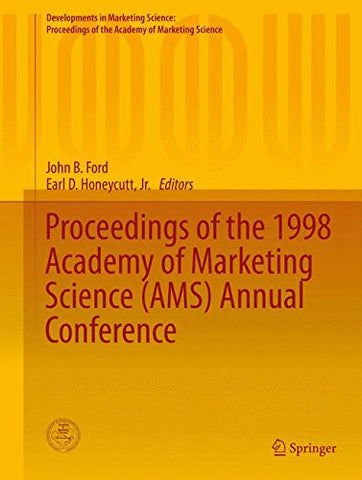 Proceedings of the 1998 Academy of Marketing Science (AMS) Annual Conference (Developments in Marketing Science: Proceedings of the Academy of Marketing Science)